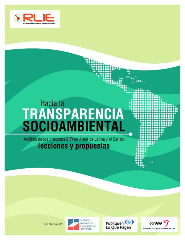 Hacia la TRANSPARENCIA SOCIOAMBIENTAL. Análisis de los Procesos EITI en América Latina y el Caribe: Lecciones y Propuestas
