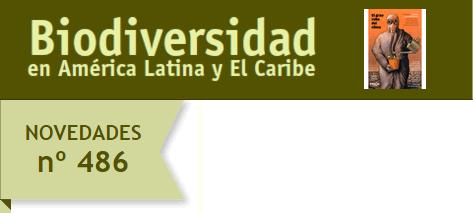 Novedades Nº486 del Sitio Biodiversidad de América Latina y El Caribe