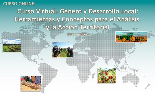 """Curso Virtual: Género y Desarrollo Local """"Herramientas y conceptos para el análisis y la Acción Territorial"""" (5ta. Versión)"""