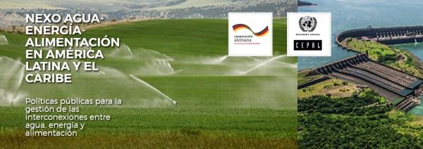 """Proyecto de la CEPAL: """"Nexo agua-energía-agricultura/alimentación en América Latina y el Caribe"""""""