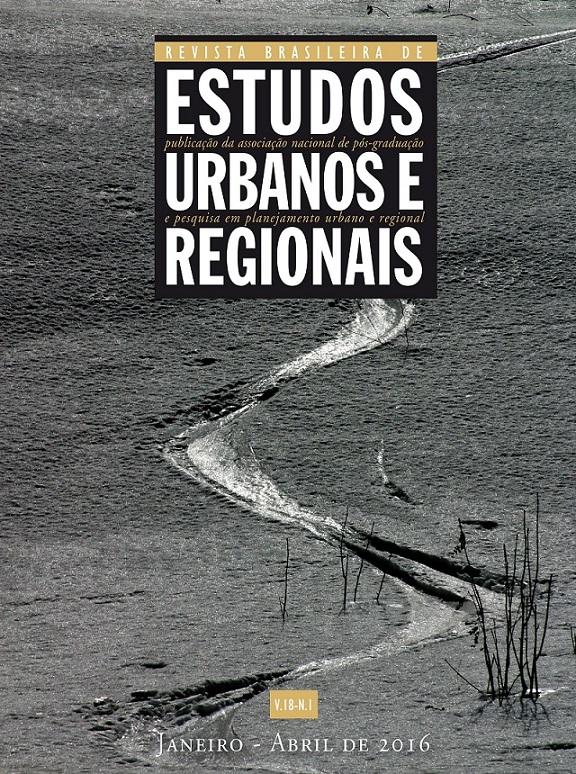 Revista Brasileira de Estudos Urbanos e regionais (RBEUR) - Volume 18 / Número 1
