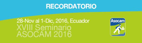 """XVIII Seminario Latinoamericano ASOCAM 2016 sobre """"Cambio Climático y Cadenas de Valor"""""""