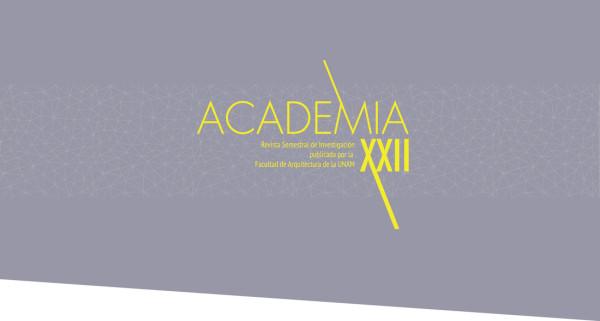 Revista Academia XXII - Segunda epoca. Facultad de Arquitectura de la Universidad Nacional Autónoma de México