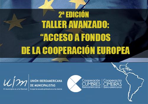 Taller Avanzado: Acceso a Fondos de la Cooperación Europea 2ª Edición