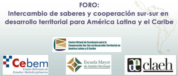 """Primer Foro """"Intercambio de saberes y cooperación sur-sur en desarrollo territorial para América Latina y el Caribe"""""""