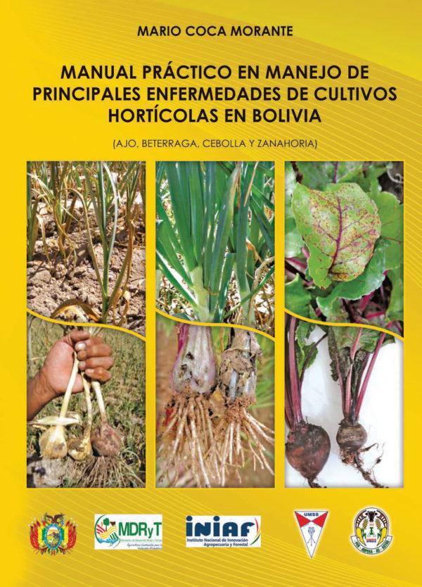 Manual práctico en manejo de principales enfermedades de cultivos hortícolas en Bolivia