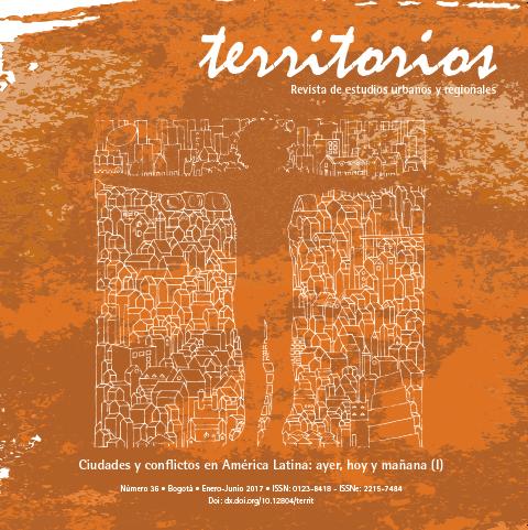 Revista Territorios no. 36 sobre Ciudades y conflictos en América Latina. Universidad del Rosario, Colombia