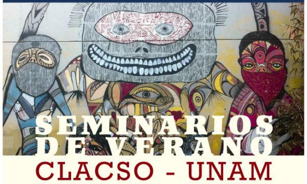 CLACSO - UNAM: Seminarios intensivos de posgrado (modalidad presencial), julio 2017