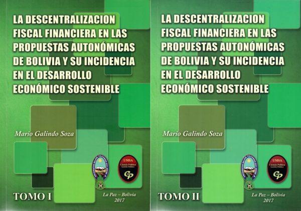 La Descentralización Fiscal Financiera en las Propuestas Autonómicas de Bolivia y su Incidencia en el Desarrollo Económico Sostenible.