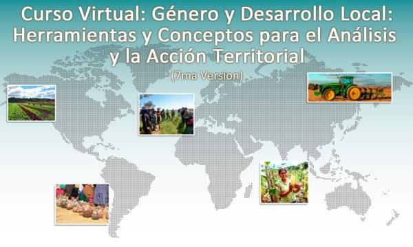 """Curso Virtual: Género y Desarrollo Local """"Herramientas y conceptos para el análisis y la Acción Territorial"""" (7ma. Versión)"""