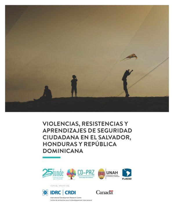 Violencias, resistencias y aprendizajes de seguridad ciudadana en El Salvador, Honduras y República Dominicana