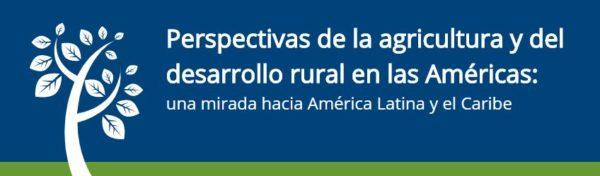 Web sobre Perspectivas Agropecuarias CEPAL FAO IICA