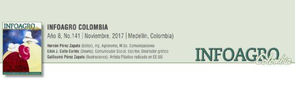 INFOAGRO COLOMBIA No. 141 (Noviembre, 2017)