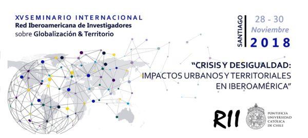 """XV Seminario Internacional de la RII: """"Crisis y Desigualdad: Impactos Urbanos y Territoriales en Iberoamérica"""""""
