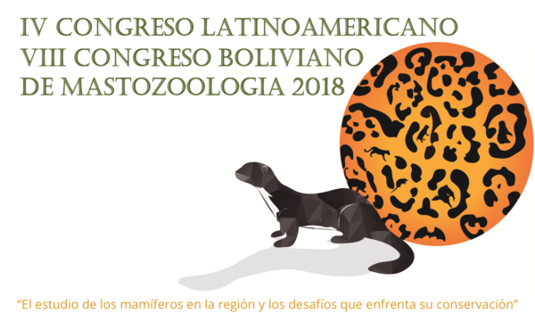 VIII Congreso Boliviano de Mastozoología y IV Congreso Latinoamericano de Mastozoología