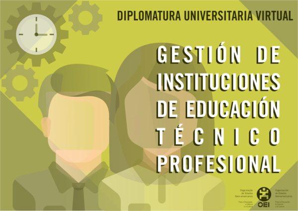 Diplomatura Universitaria en Gestión de Instituciones de Educación Técnico Profesional