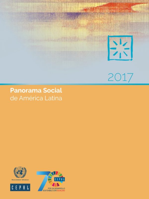 Panorama Social de América Latina 2017. Documento informativo