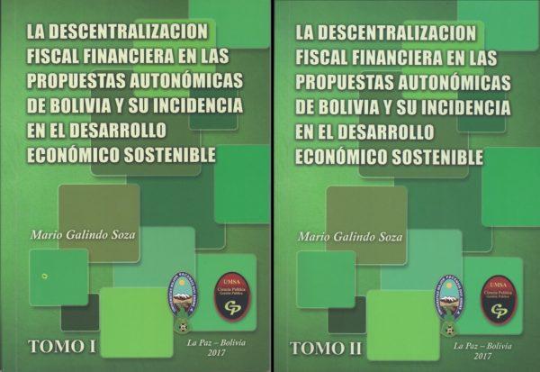 La descentralización fiscal financiera en las propuestas autonómicas de Bolivia y su incidencia en el desarrollo económico sostenible