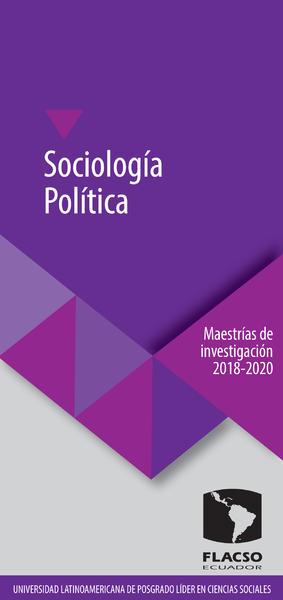 Maestría en Sociología Política 2018-2020 (FLACSO-Ecuador)