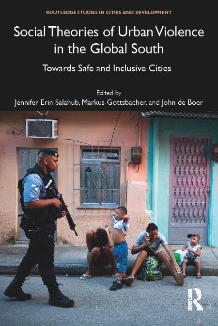 Social Theories of Urban Violence in the Global South: Towards Safe and Inclusive Cities