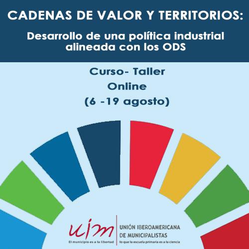 Curso-Taller: Cadenas De Valor Y Territorios: Desarrollo de una política industrial inclusiva alineada con los ODS