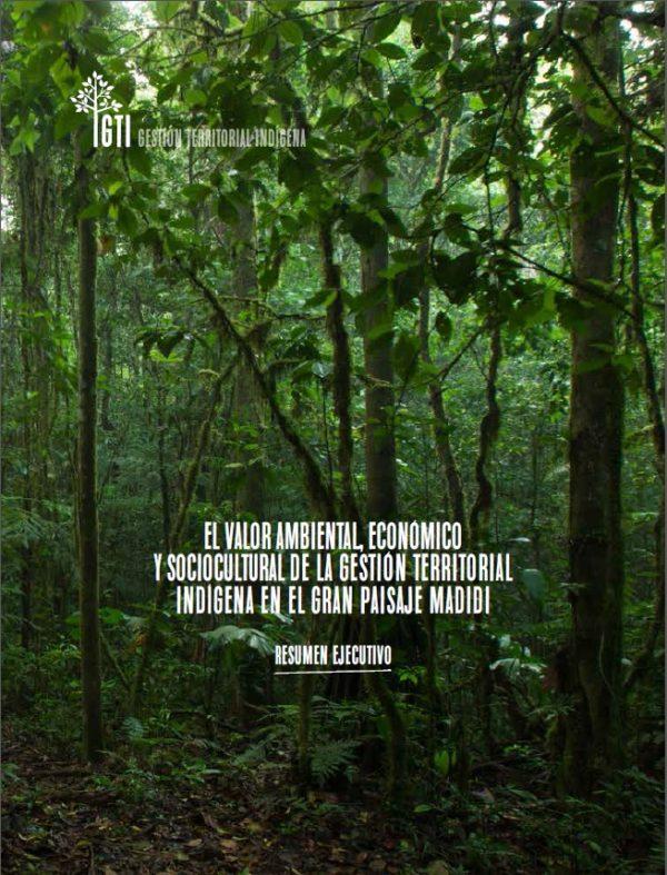 El Valor Ambiental, Económico y Sociocultural de la Gestión Territorial Indígena en el Gran Paisaje Madidi