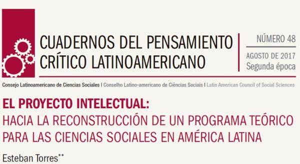 El Proyecto Intelectual: Hacia la Reconstrucción de un Programa Teórico para las Ciencias Sociales en América Latina
