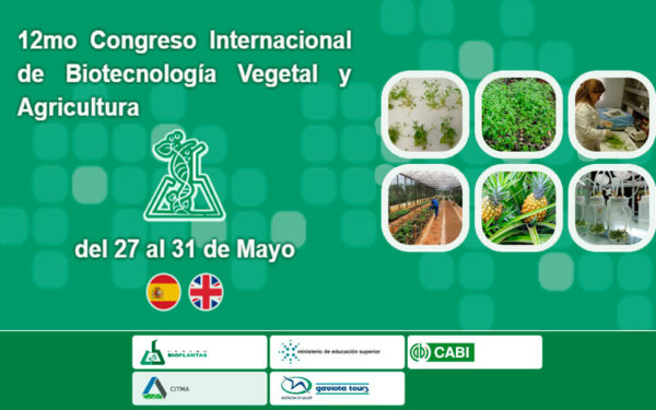 12mo Congreso Internacional de Biotecnología Vegetal y Agricultura