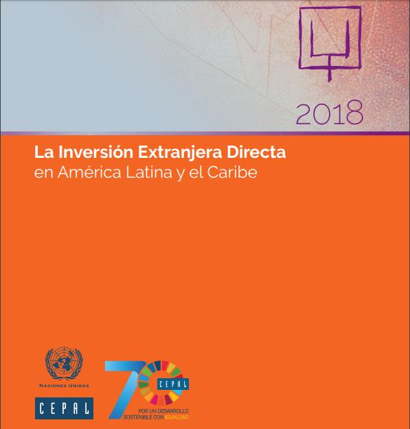 Cepal: La Inversión Extranjera Directa en América Latina y el Caribe 2018