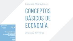 """""""Conceptos básicos de economía. En busca de un enfoque social, ético y ambiental"""" un libro de Francisco Albuquerque"""