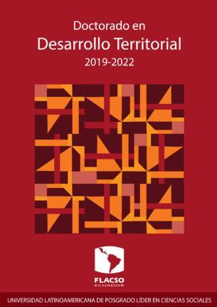FLACSO: Doctorado en Desarrollo Territorial 2019-2022