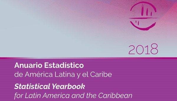 CEPAL: Anuario Estadístico de América Latina y el Caribe 2018