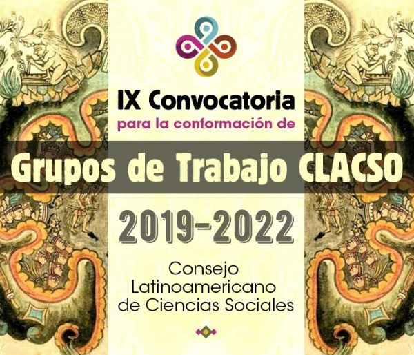 IX Convocatoria de Grupos de Trabajo CLACSO | 2019-2022