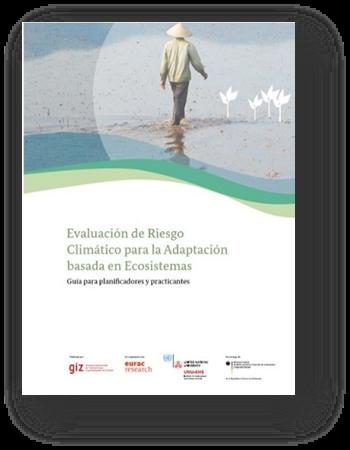 Publicación 'Evaluación de Riesgo Climático para la Adaptación basada en Ecosistemas - guía para planificadores y practicantes'