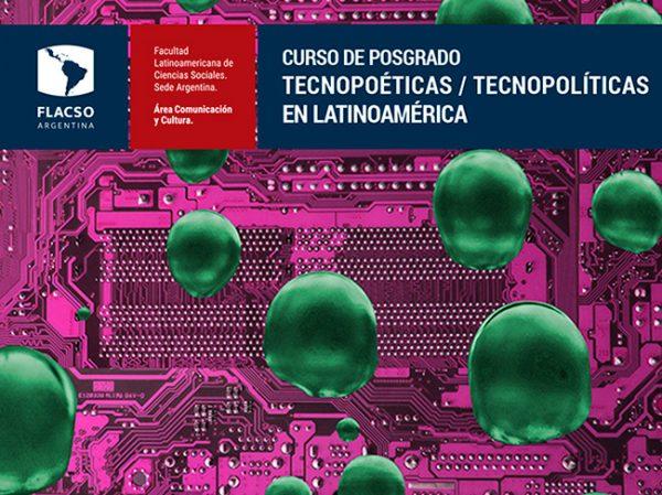 Posgrado Tecnopoéticas / Tecnopolíticas en Latinoamérica (presencial)