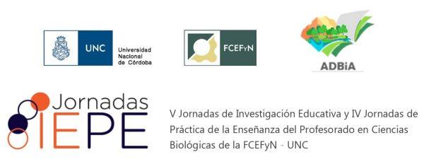 V Jornadas de Investigación Educativa y IV Jornadas de Práctica de la Enseñanza del Profesorado en Ciencias Biológicas de la FCEFyN - UNC