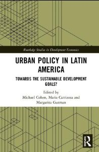 "Presentación del libro: ""Urban Policy in Latin America: Towards the Sustainable Development Goals?"""