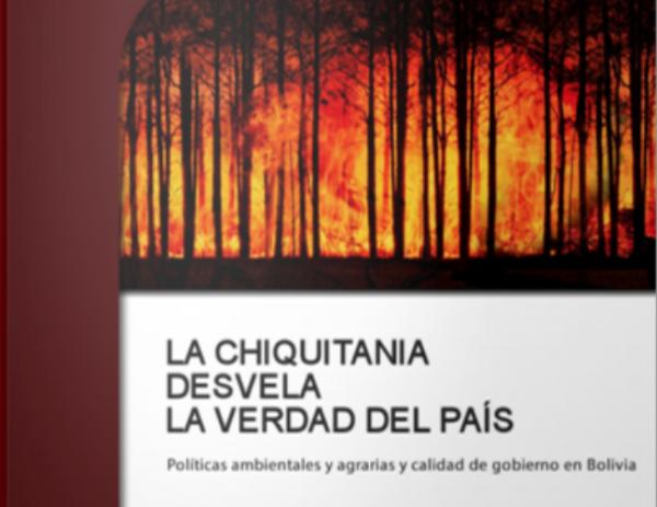 Análisis No. 23. La Chiquitania desvela la verdad del país. Políticas agroambientales y calidad de gobierno en Bolivia