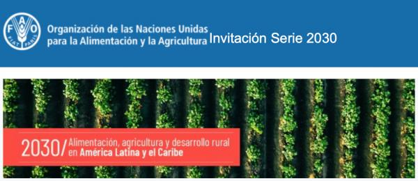 """Conferencia online FAO """"Agricultura familiar y transformación rural"""" - Serie 2030"""