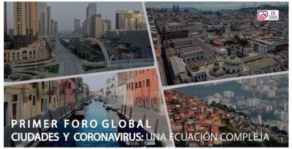 """Reseña: Primer Foro Global """"Ciudades y coronavirus: una ecuación compleja"""""""