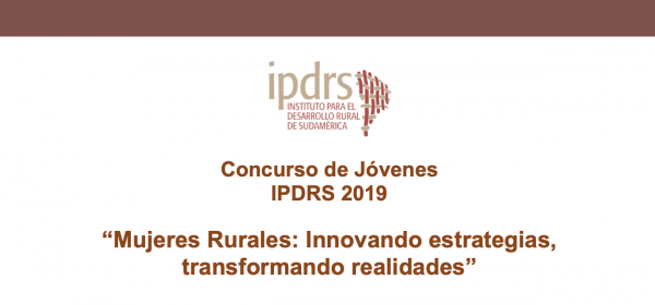 """Concurso de Jóvenes IPDRS 2019 """"Mujeres Rurales: Innovando estrategias, transformando realidades"""""""