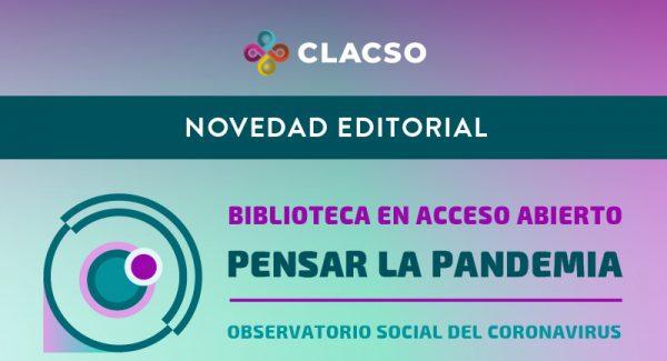 """Biblioteca en Acceso Abierto """"Pensar la Pandemia."""""""