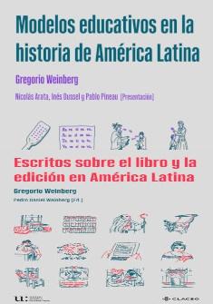 Coediciones: Modelos educativos en la historia de América Latina - Escritos sobre el libro y la edición en América Latina (CLACSO y UNIPE)