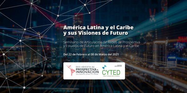 América Latina y el Caribe y sus Visiones de Futuro: Seminarios
