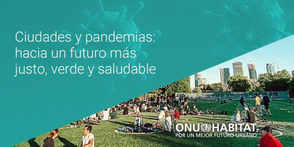 """Lanzamiento del informe """"Ciudades y pandemias"""" de ONU-HABITAT"""
